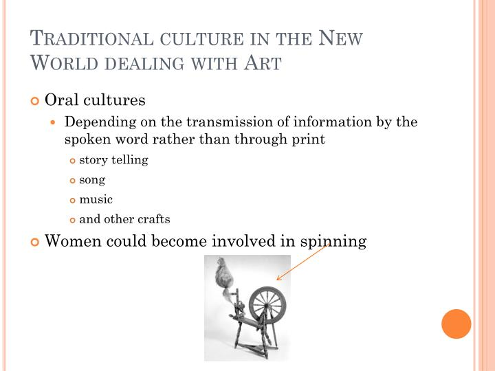 Traditional culture in the New World dealing with