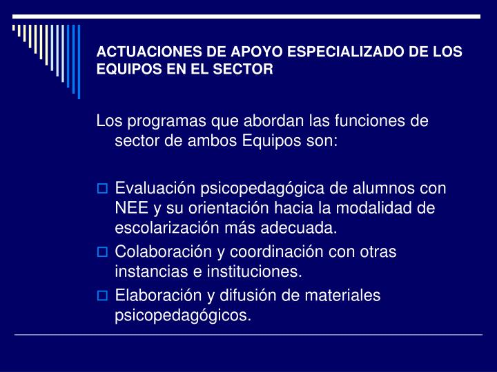 ACTUACIONES DE APOYO ESPECIALIZADO DE LOS EQUIPOS EN EL SECTOR