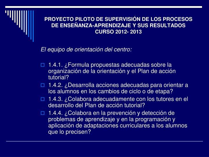 PROYECTO PILOTO DE SUPERVISIÓN DE LOS PROCESOS DE ENSEÑANZA-APRENDIZAJE Y SUS RESULTADOS