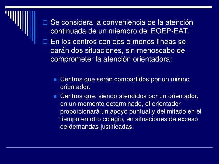 Se considera la conveniencia de la atención continuada de un miembro del EOEP-EAT.