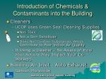 introduction of chemicals contaminants into the building1