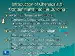 introduction of chemicals contaminants into the building2