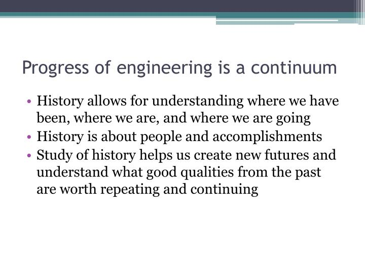 Progress of engineering is a continuum