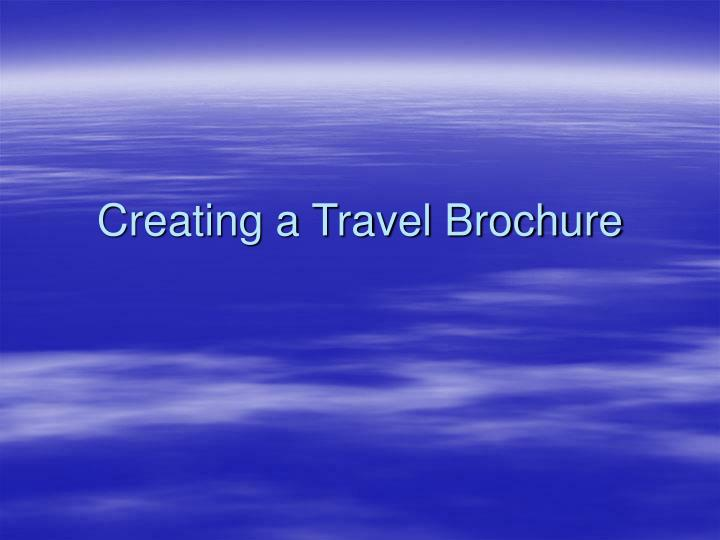 Creating a travel brochure