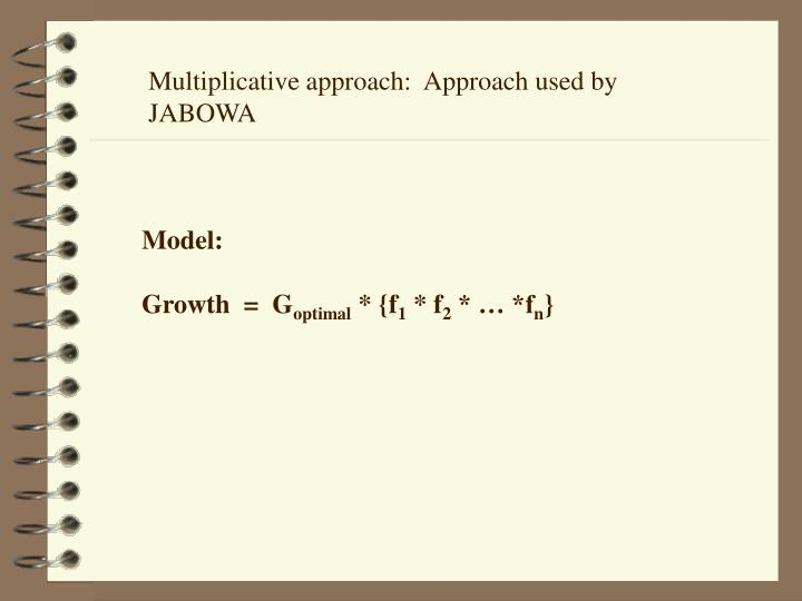 Multiplicative approach:  Approach used by JABOWA
