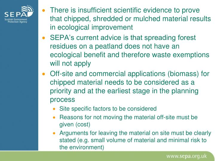 There is insufficient scientific evidence to prove that chipped, shredded or mulched material results in ecological improvement