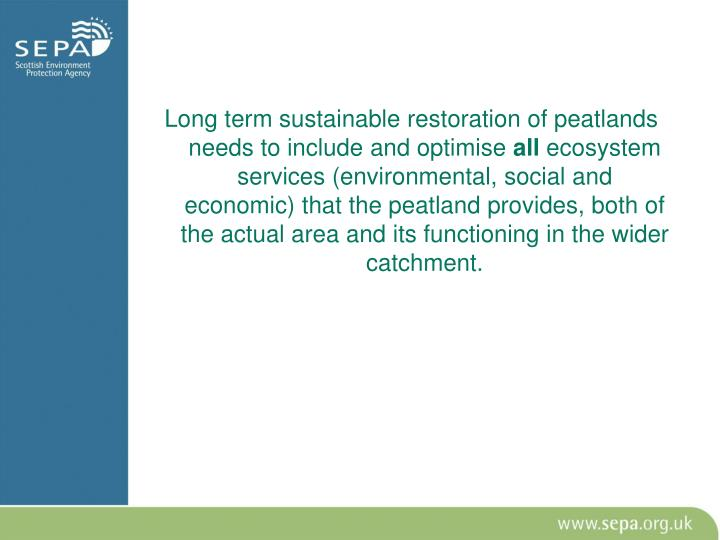 Long term sustainable restoration of peatlands needs to include and optimise