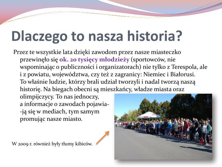 Dlaczego to nasza historia?