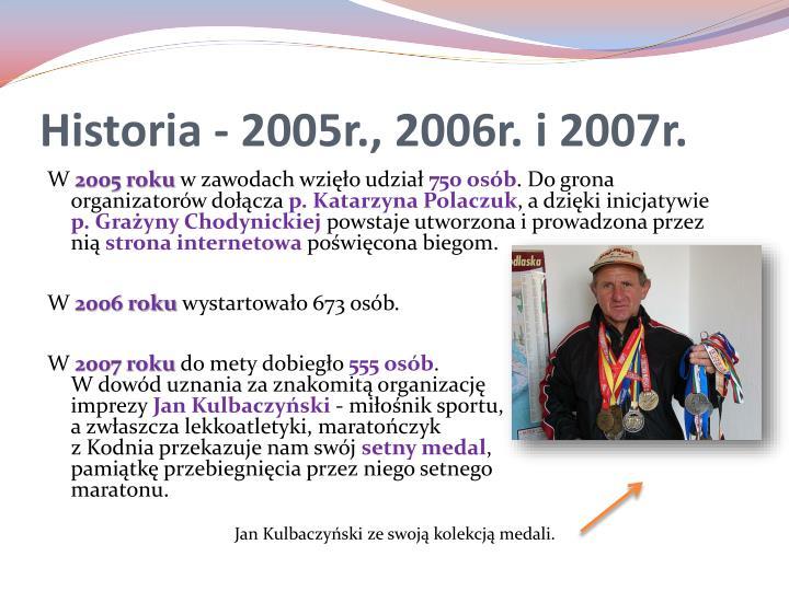 Historia - 2005r., 2006r. i 2007r.