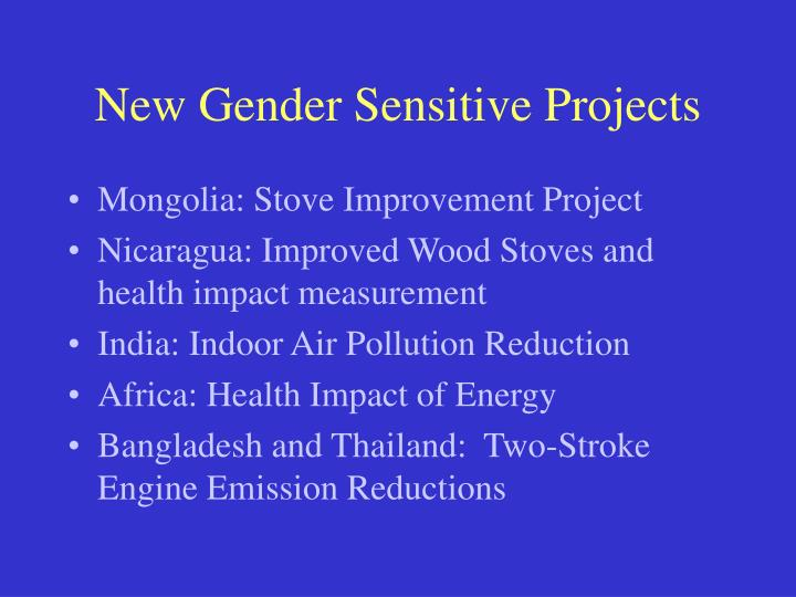 New Gender Sensitive Projects