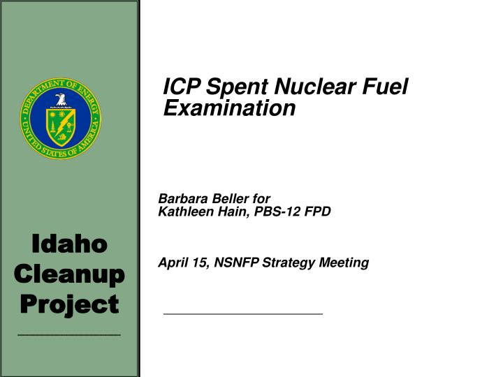 icp spent nuclear fuel examination n.