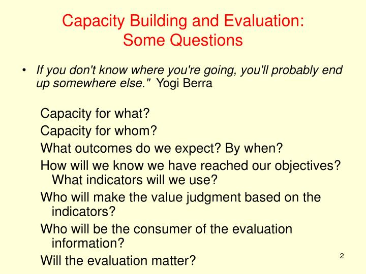 Capacity building and evaluation some questions