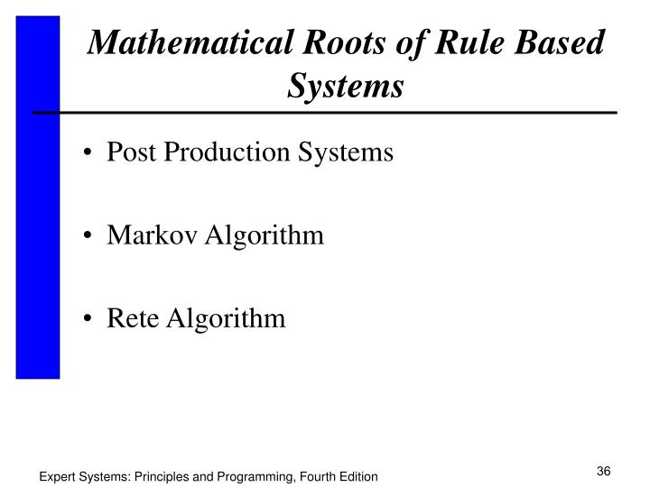 Mathematical Roots of Rule Based Systems