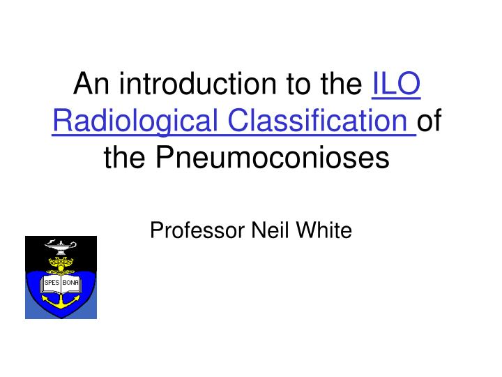 an introduction to the ilo radiological classification of the pneumoconioses n.