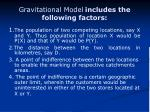 gravitational model includes the following factors