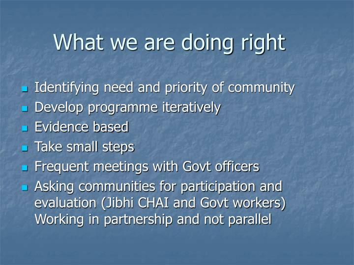 What we are doing right