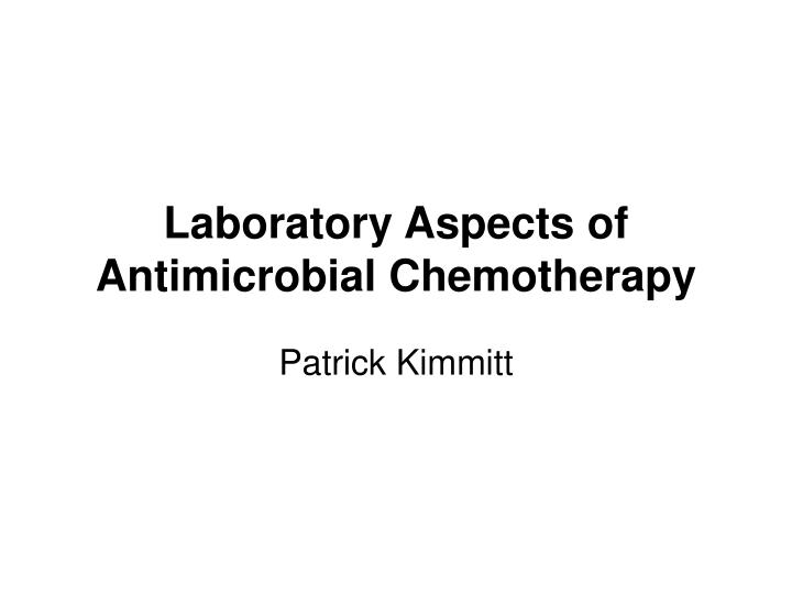 laboratory aspects of antimicrobial chemotherapy n.