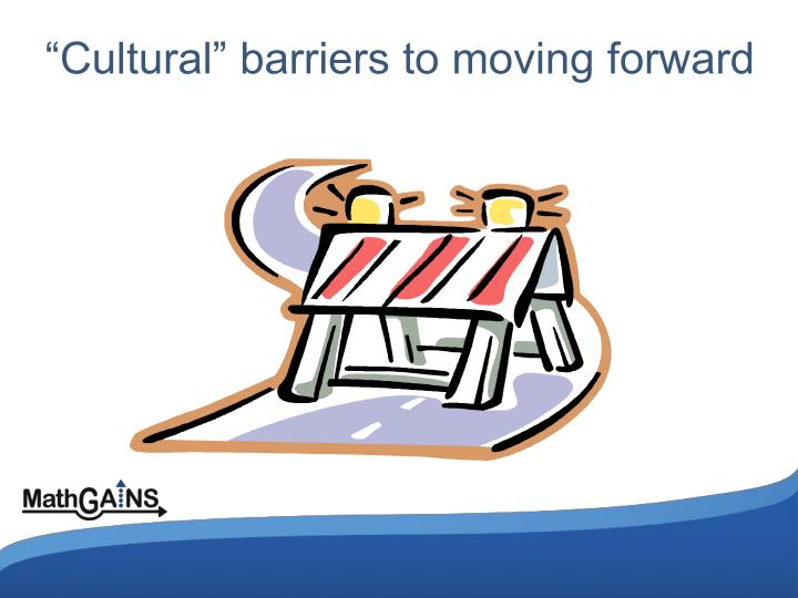 """Cultural"" barriers to moving forward"