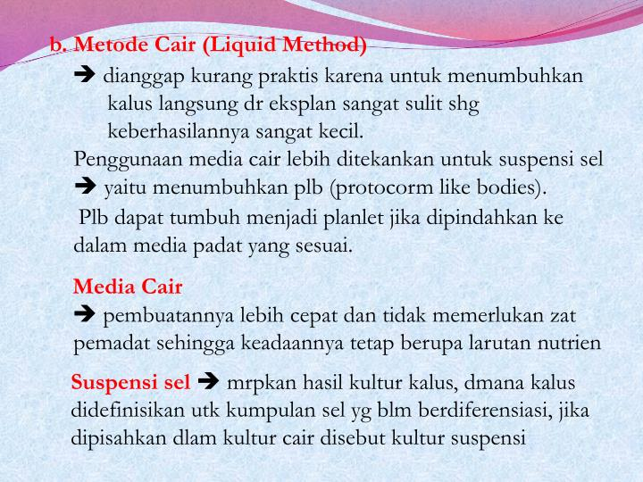 b. Metode Cair (Liquid Method)