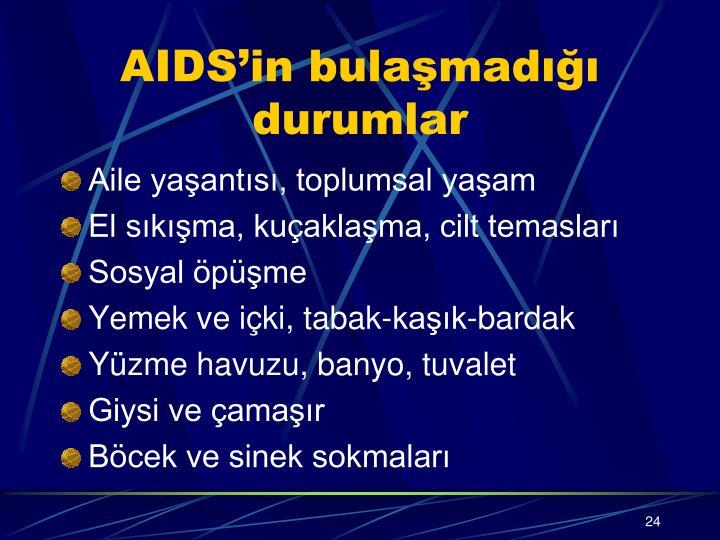 AIDS'in bulaşmadığı durumlar