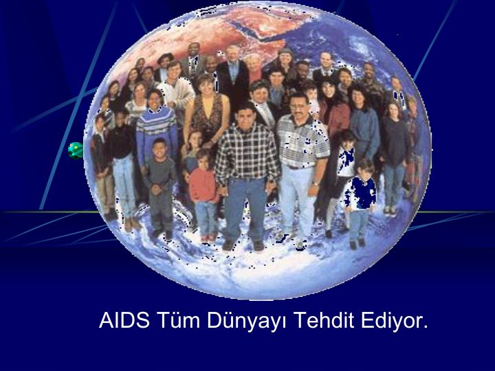 Aids t m d nyay tehdit ediyor