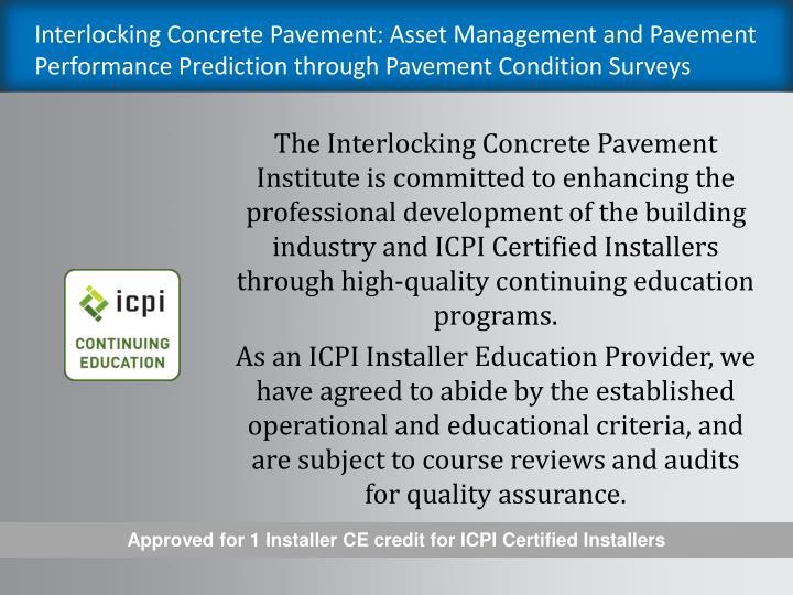 Interlocking Concrete Pavement: Asset Management and Pavement Performance Prediction through Pavement Condition Surveys