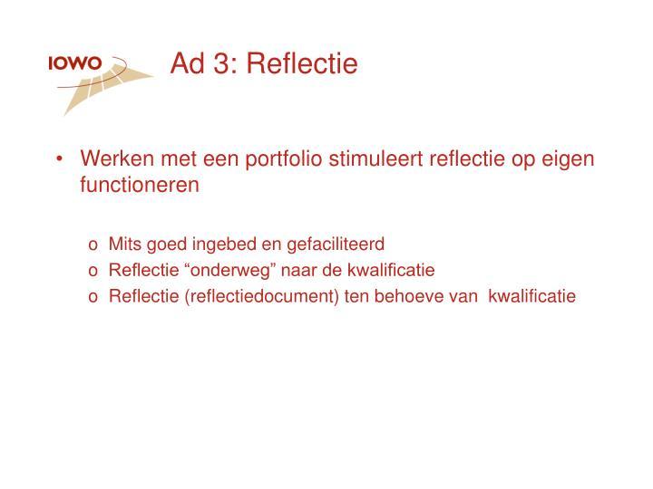 Ad 3: Reflectie