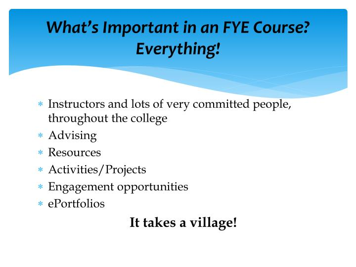 What's Important in an FYE Course? Everything!