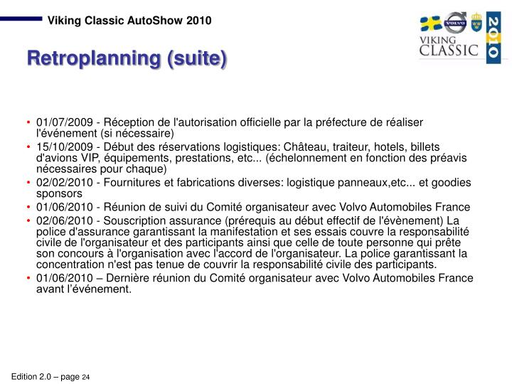01/07/2009 - Réception de l'autorisation officielle par la préfecture de réaliser l'événement (si nécessaire)