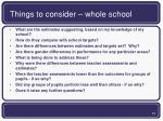 things to consider whole school