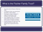 what is the fischer family trust