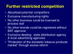 further restricted competition