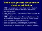industry s private response to nicotine addiction