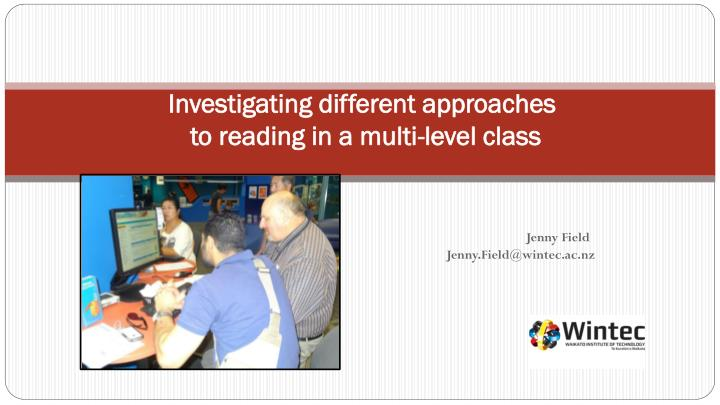 investigating different approaches to reading in a multi level class n.
