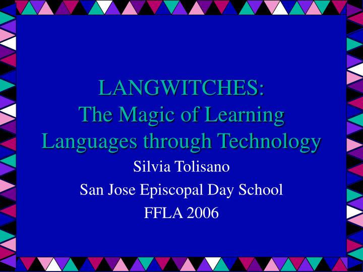 Langwitches the magic of learning languages through technology