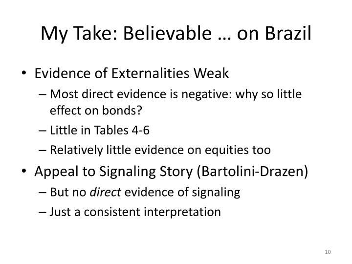 My Take: Believable … on Brazil