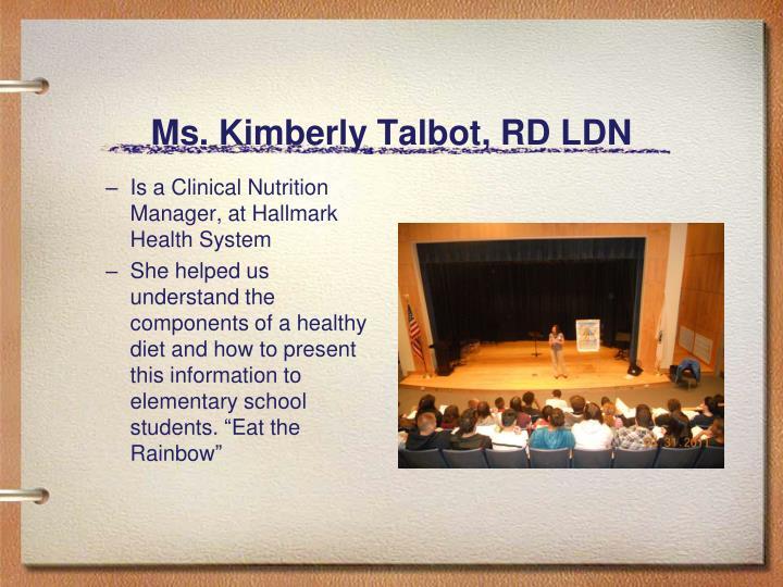 Ms. Kimberly Talbot, RD LDN