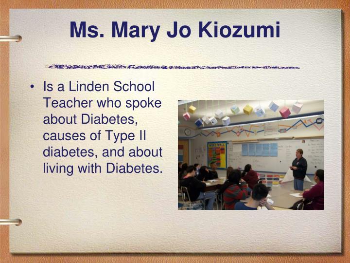 Ms. Mary Jo Kiozumi
