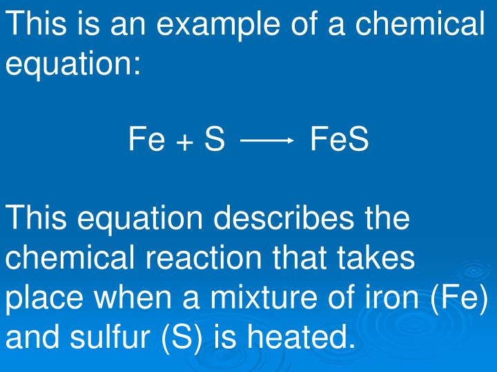 This is an example of a chemical equation:
