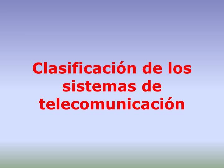 Clasificación de los sistemas de telecomunicación