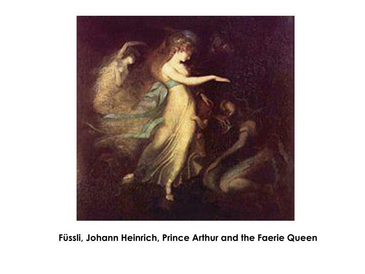 Füssli, Johann Heinrich, Prince Arthur and the Faerie Queen