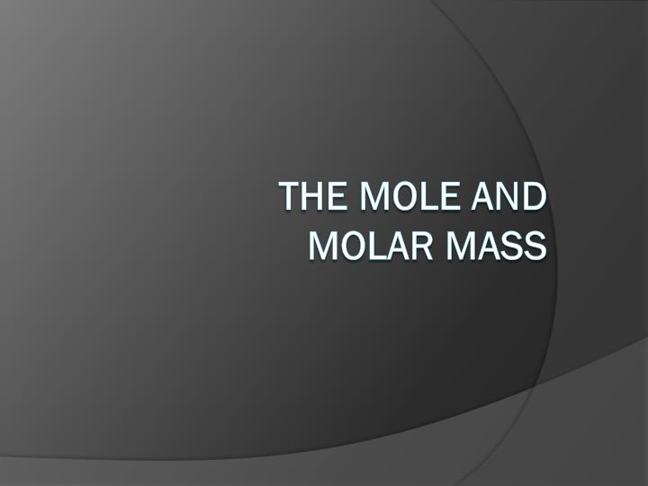 The mole and