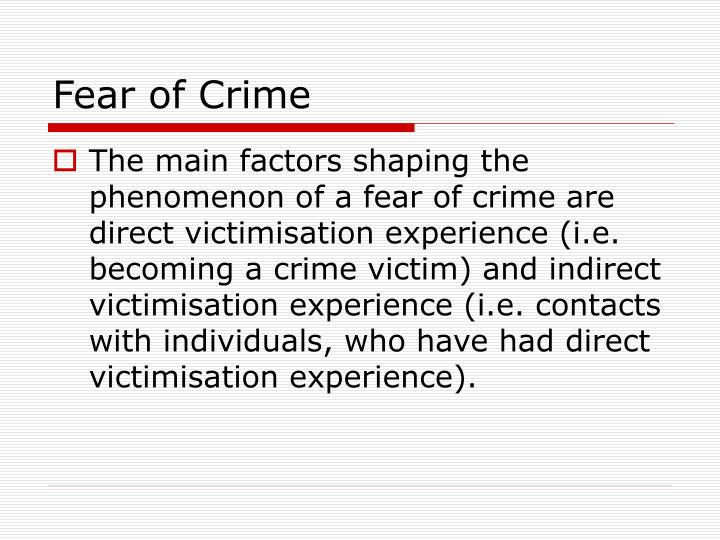 measuring fear of crime challenges Based on a survey of experts associated with studying the costs of crime and a costs of crime: experts report challenges estimating costs measuring effects on.
