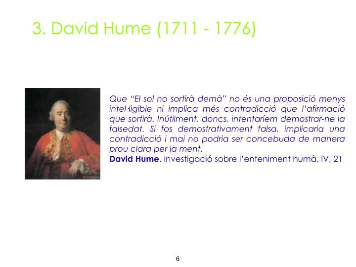 3. David Hume (1711 - 1776)