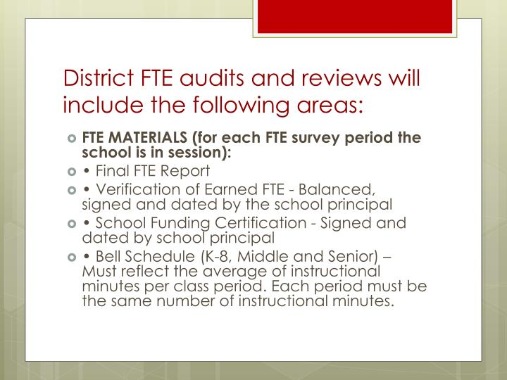 District FTE audits and reviews will include the following areas: