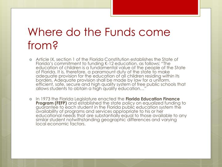 Where do the funds come from