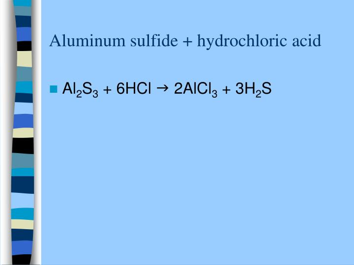 Aluminum sulfide + hydrochloric acid