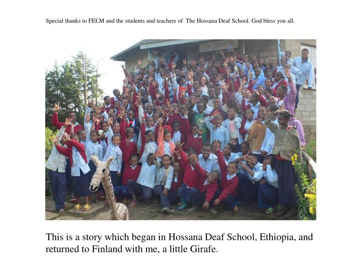 Special thanks to FELM and the students and teachers of  The Hossana Deaf School. God bless you all.