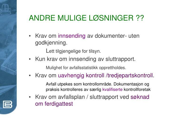 ANDRE MULIGE LØSNINGER ??