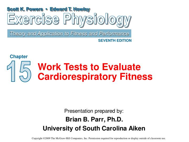 work tests to evaluate cardiorespiratory fitness n.